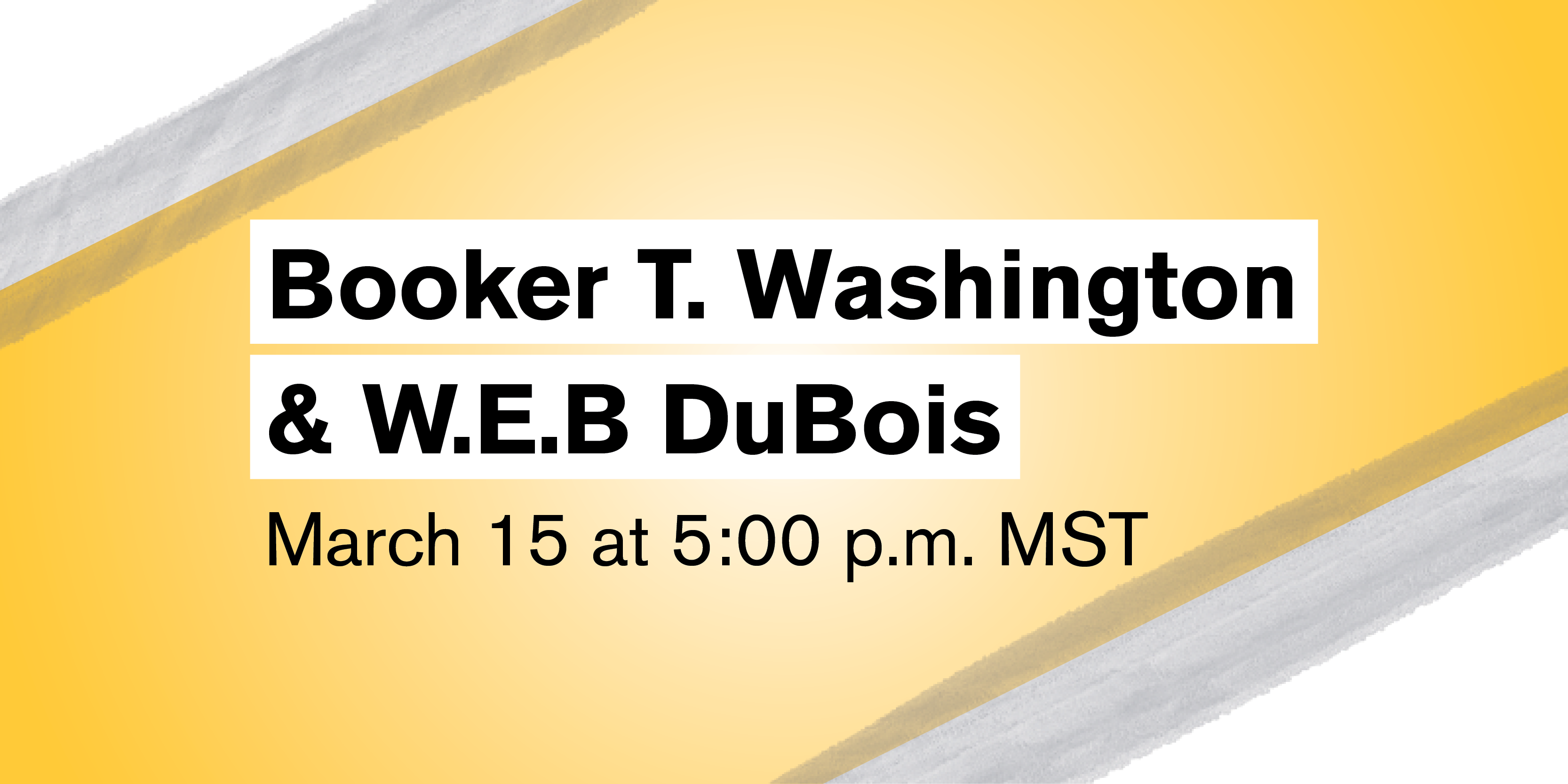 """Text reading """"Booker T. Washington and W.E.B. Dubois"""" for the registration page for event"""