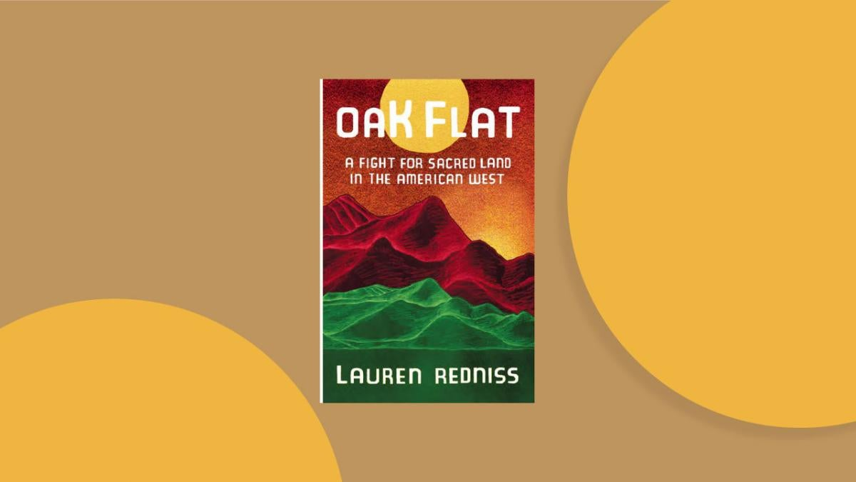 """Picture of cover art for the book """"Oak Flat: A Fight for Sacred Land in the American West"""""""